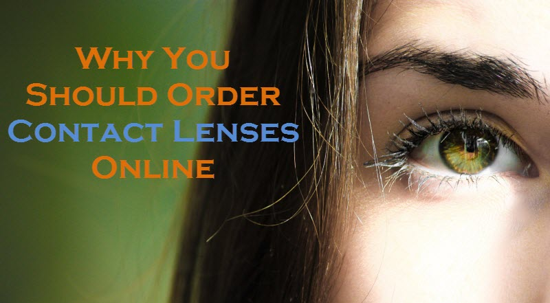 Why You Should Order Contact Lenses Online
